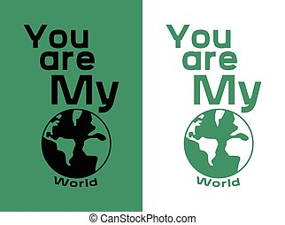 You are My World T shirt Design