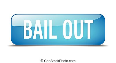 bail out blue square 3d realistic isolated web button