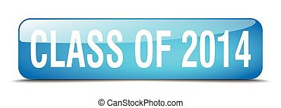 class of 2014 blue square 3d realistic isolated web button