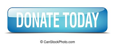 donate today blue square 3d realistic isolated web button