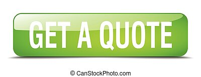 get a quote green square 3d realistic isolated web button