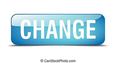 change blue square 3d realistic isolated web button