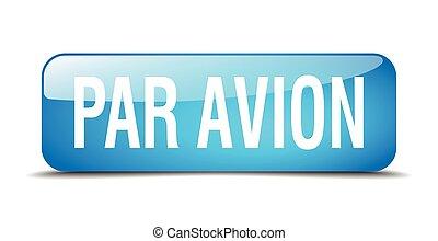 par avion blue square 3d realistic isolated web button