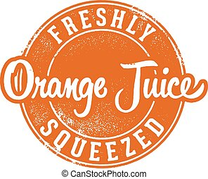 Vintage Fresh Squeezed Orange Juice - Vintage style stamp...