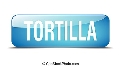 tortilla blue square 3d realistic isolated web button