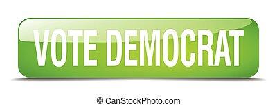 vote democrat green square 3d realistic isolated web button