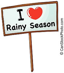 Noticed - Sign with a message I love Rainy Season