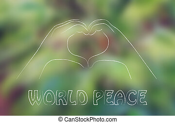 world peace and love, hands making heart sign