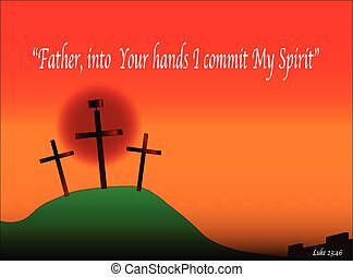 I Commit My Spirit - The three crosses with sign on Calvary...
