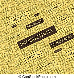 PRODUCTIVITY. Word cloud illustration. Tag cloud concept...