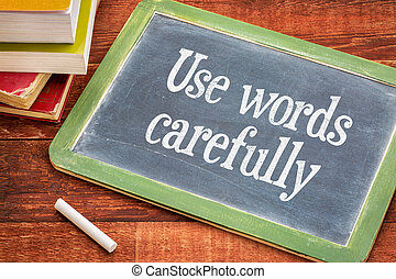 Use words carefully phrase on blackboard