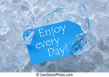 Label On Ice With Enjoy Every Day - Light Blue Label With...