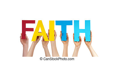 Many People Hands Holding Colorful Straight Word Faith