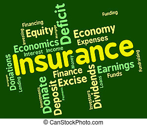 Insurance Word Represents Financial Words And Contracts -...