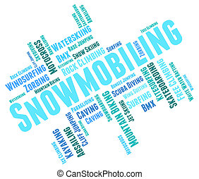 Snowmobiling Word Shows Winter Sport And Outdoors -...