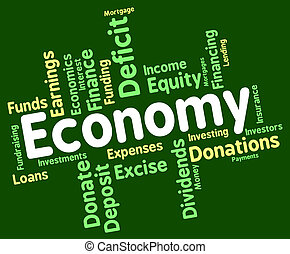 Economy Word Represents Economizing Text And Economies -...