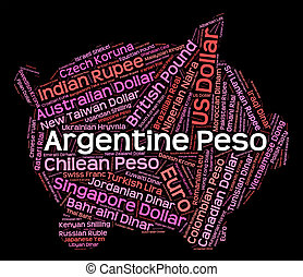 Argentine Peso Represents Foreign Exchange And Argentina -...