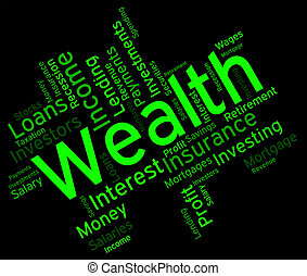 Wealth Word Shows Words Text And Rich - Wealth Word...