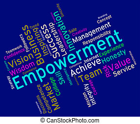 Empowerment Words Means Urge To And Boost - Empowerment...