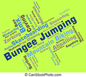 Bungee Jumping Represents Ropejumping Bungees And Text -...