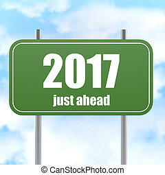 Street Sign With 2017 Just Ahead in Blue Sky image with...