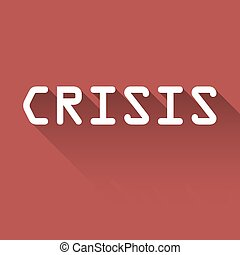 Crisis - White text Crisis with long shadow on the red...