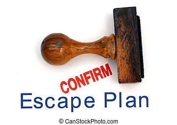 Escape plan confirm