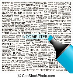 COMPUTER. Word cloud illustration. Tag cloud concept...