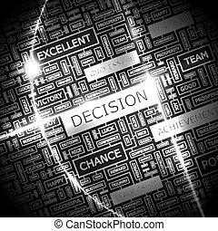 DECISION. Background concept wordcloud illustration. Print...