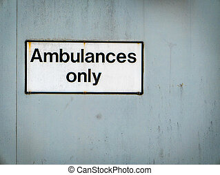 Ambulances Only Hospital Sign - A Grungy Ambulances Only...