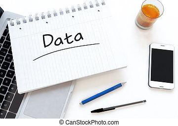 Data - handwritten text in a notebook on a desk - 3d render...