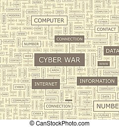 CYBER WAR. Word cloud illustration. Tag cloud concept...
