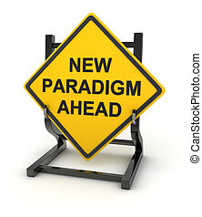 Road sign - new paradigm , 3d rendered image