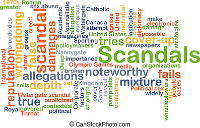 Scandals background concept - Background concept wordcloud...
