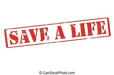 Save a live - Rubber stamp with text save a life inside,...