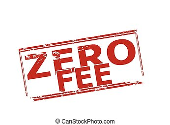 Zero fee - Rubber stamp with text zero fee inside, vector...