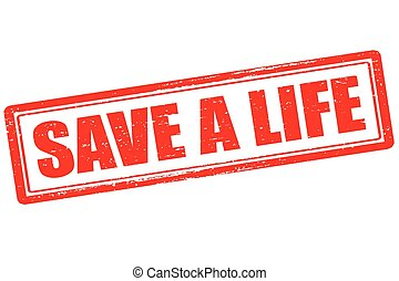 Save a life - Rubber stamp with text save a life inside,...