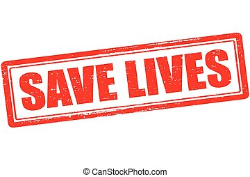 Save lives - Rubber stamp with text save lives inside,...