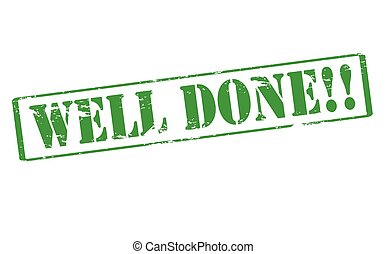 Wel done - Rubber stamp with text well done inside, vector...