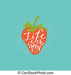 Vector hand-lettering quote - life is good - hand drawn...