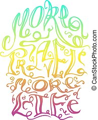 "The inscription on hand drawn style ""More travel more life"" on w"