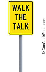 Walk the Talk - A conceptual sign indicating an idiomatic...