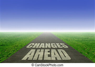 Changes ahead  - Open road with changes ahead