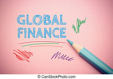 Global finance - Business concept drawing on the paper with...