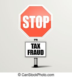 Stop Tax Fraud - detailed illustration of a red stop Tax...