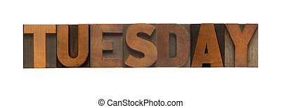 Tuesday - the word Tuesday in old wood type