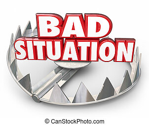 Bad Situation 3d Words Bear Trap Trouble Problem Issue - Bad...