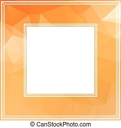 orange border - Polygonal abstract border with light orange...