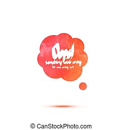Oops colorful watercolor message. Vector speech bubble