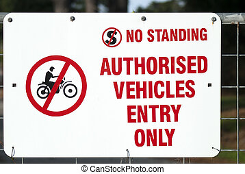 no standing sign authorised vehicles entry only sign